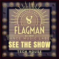 See The Show: Tech House mp3 Compilation by Various Artists