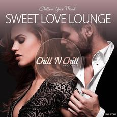 Sweet Love Lounge: Chillout Your Mind mp3 Compilation by Various Artists