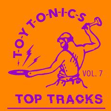 Toy Tonics Top Tracks, Vol. 7 mp3 Compilation by Various Artists