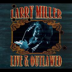 Live & Outlawed mp3 Live by Larry Miller