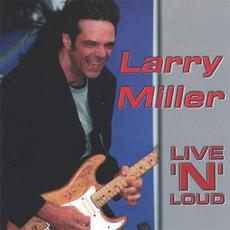 Live 'N' Loud mp3 Live by Larry Miller