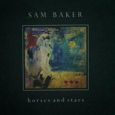 Horses and Stars mp3 Album by Sam Baker
