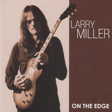 On The Edge mp3 Album by Larry Miller