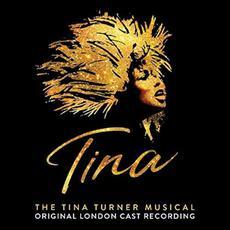 Tina: The Tina Turner Musical (Original London Cast Recording) mp3 Soundtrack by Various Artists