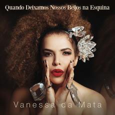 Quando Deixamos Nossos Beijos Na Esquina mp3 Album by Vanessa Da Mata