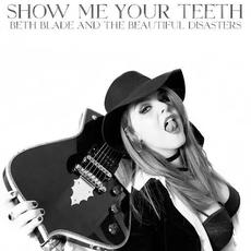 Show Me Your Teeth mp3 Album by Beth Blade and the Beautiful Disasters