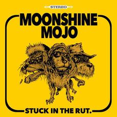 Stuck in the Rut mp3 Album by Moonshine Mojo