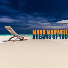 Dreams of You mp3 Album by Mark Maxwell
