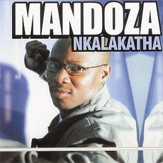 Nkalakatha mp3 Album by Mandoza