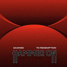Damned To Redemption mp3 Album by Hammer On