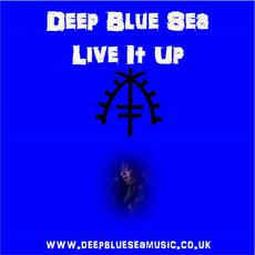 Live It Up mp3 Album by Deep Blue Sea
