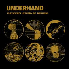 The Secret History of Nothing mp3 Album by underhand