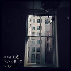 Make It Right mp3 Album by Abel