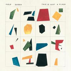 This Is Just a Place mp3 Album by Field Guides