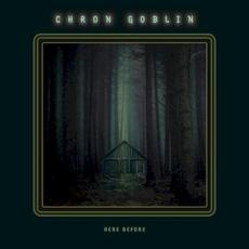 Here Before mp3 Album by Chron Goblin