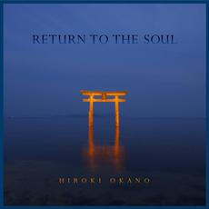 Return to the Soul mp3 Album by Hiroki Okano