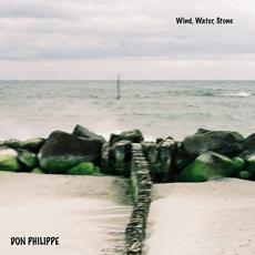 Wind, Water, Stone mp3 Album by Don Philippe