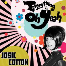 Everything Is Oh Yeah mp3 Artist Compilation by Josie Cotton