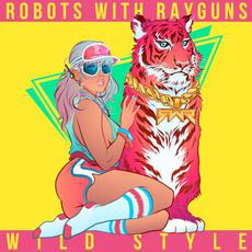 Wild Style mp3 Album by Robots With Rayguns