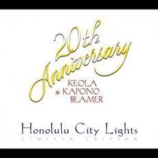 Honolulu City Lights (20th Anniversary) mp3 Album by Keola & Kapono Beamer