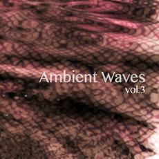 Ambient Waves, Vol.3 mp3 Compilation by Various Artists