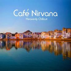 Café Nirvana: Heavenly Chillout mp3 Compilation by Various Artists