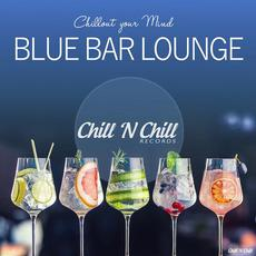 Chillout Your Mind: Blue Bar Lounge mp3 Compilation by Various Artists