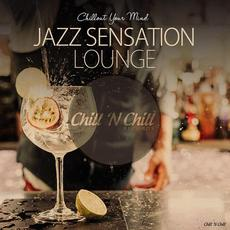 Chillout Your Mind: Jazz Sensation Lounge mp3 Compilation by Various Artists