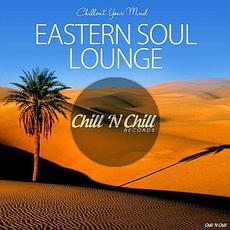 Chillout Your Mind: Eastern Soul Lounge mp3 Compilation by Various Artists