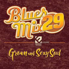 Blues Mix, Vol. 29: Grown & Sexy Soul mp3 Compilation by Various Artists