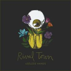 Useless Hands mp3 Album by Rival Town