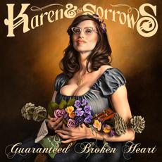 Guaranteed Broken Heart mp3 Album by Karen & The Sorrows