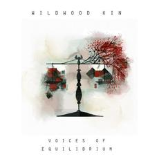 Voices of Equilibrium mp3 Album by Wildwood Kin