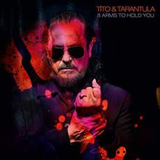 8 Arms to Hold You mp3 Album by Tito & Tarantula