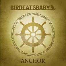 Anchor mp3 Single by Birdeatsbaby