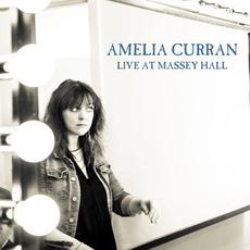 Live at Massey Hall mp3 Live by Amelia Curran