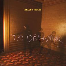 To Dreamers mp3 Album by Kelley Stoltz