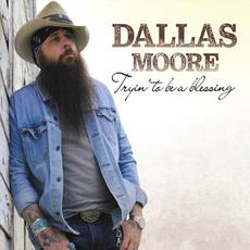 Tryin' to Be a Blessing mp3 Album by Dallas Moore