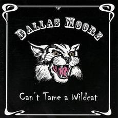 Can't Tame a Wildcat mp3 Album by Dallas Moore