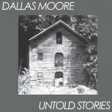 Untold Stories mp3 Album by Dallas Moore