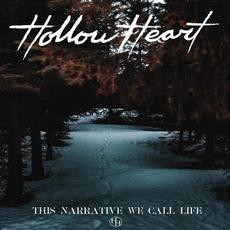 This Narrative We Call Life mp3 Album by Hollow Heart