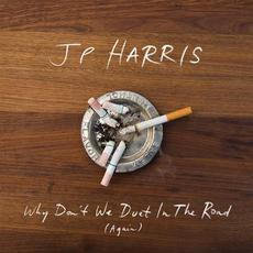 Why Don't We Duet in the Road (Again) mp3 Album by JP Harris