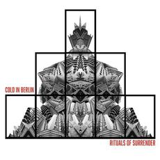 Rituals Of Surrender mp3 Album by Cold in Berlin
