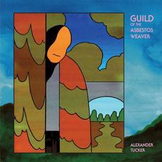 Guild of the Asbestos Weaver mp3 Album by Alexander Tucker