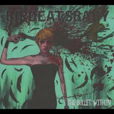 The Bullet Within mp3 Album by Birdeatsbaby