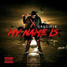My Name Is mp3 Single by Crucifix