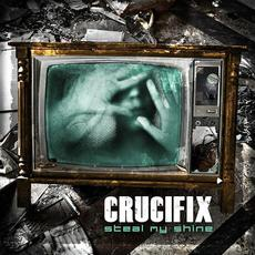 Steal My Shine mp3 Single by Crucifix