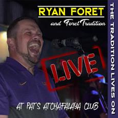 The Tradition Lives On: Live at Pat's Atchafalaya Club mp3 Live by Ryan Foret & Foret Tradition