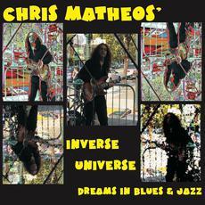 Inverse Universe Dreams in Blues & Jazz mp3 Album by Chris Matheos