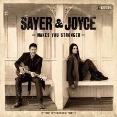 Makes You Stronger mp3 Album by Sayer & Joyce